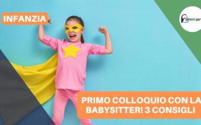 3 consigli per organizzare al meglio  il primo colloquio con la babysitter