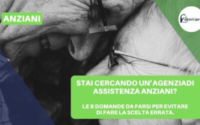 Stai cercando un'agenzia di assistenza anziani? Le 8 domande da farsi per non compiere la scelta errata
