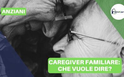 Caregiver familiare: che vuole dire?