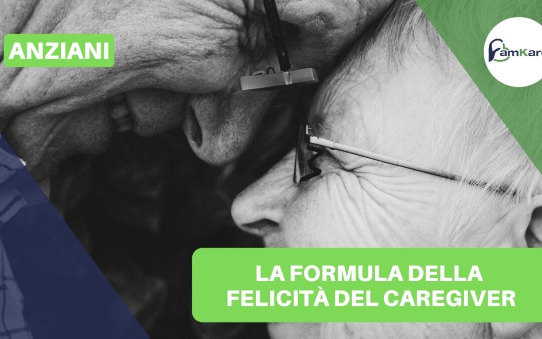 La formula della felicità del caregiver