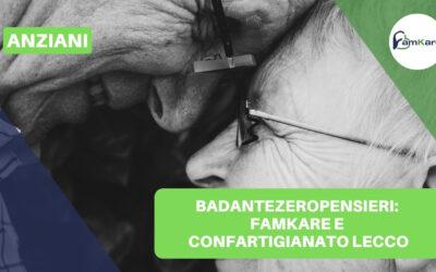 BADANTEZEROPENSIERI: FamKare e Confartigianato Lecco
